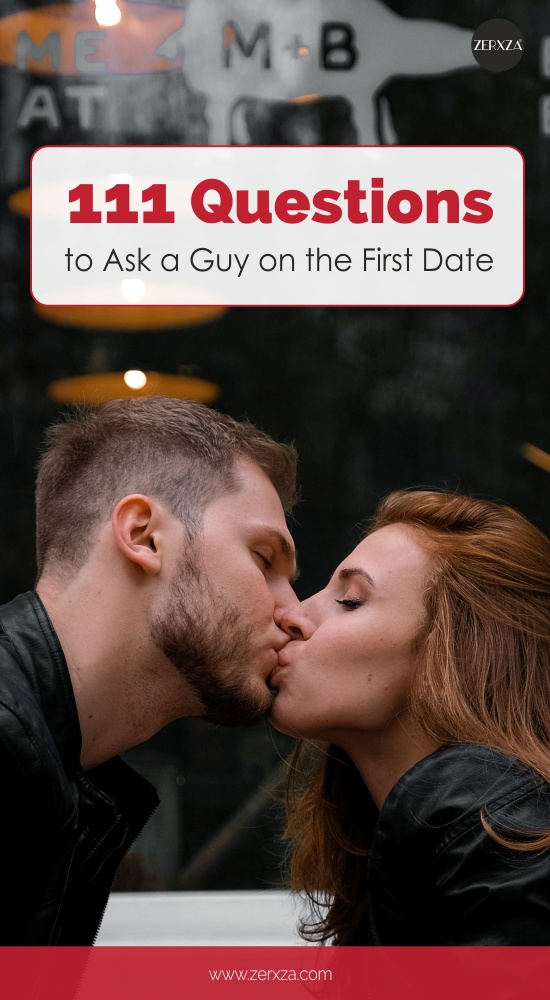The Ultimate List - 111 Questions to Ask a Guy on the First Date