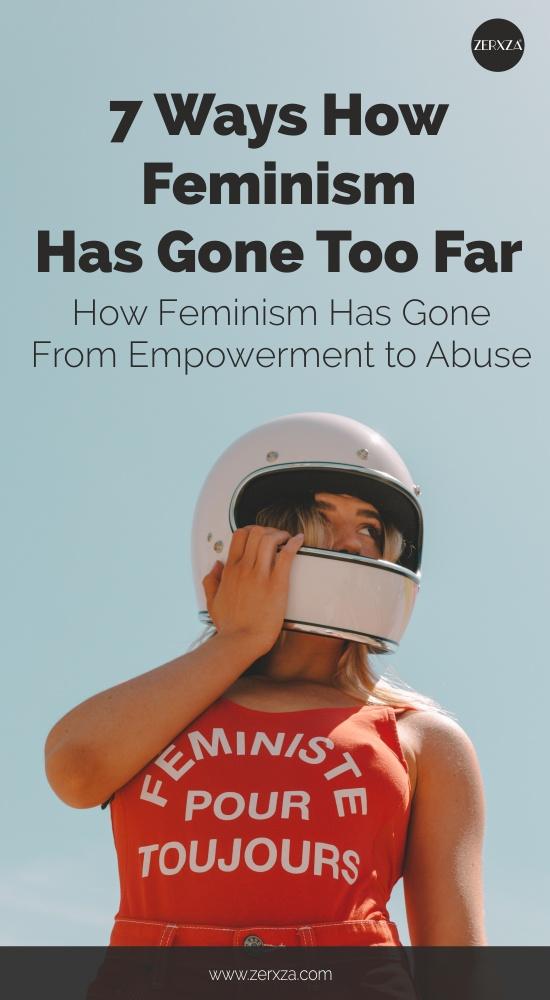 7 Ways How Feminism Has Gone Too Far