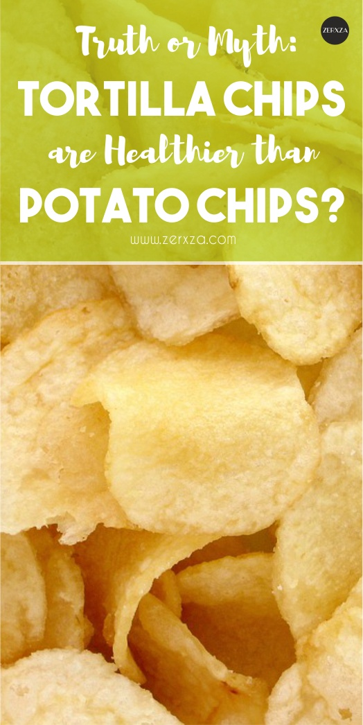 Truth or Myth-Tortilla Chips are Healthier than Potato Chips