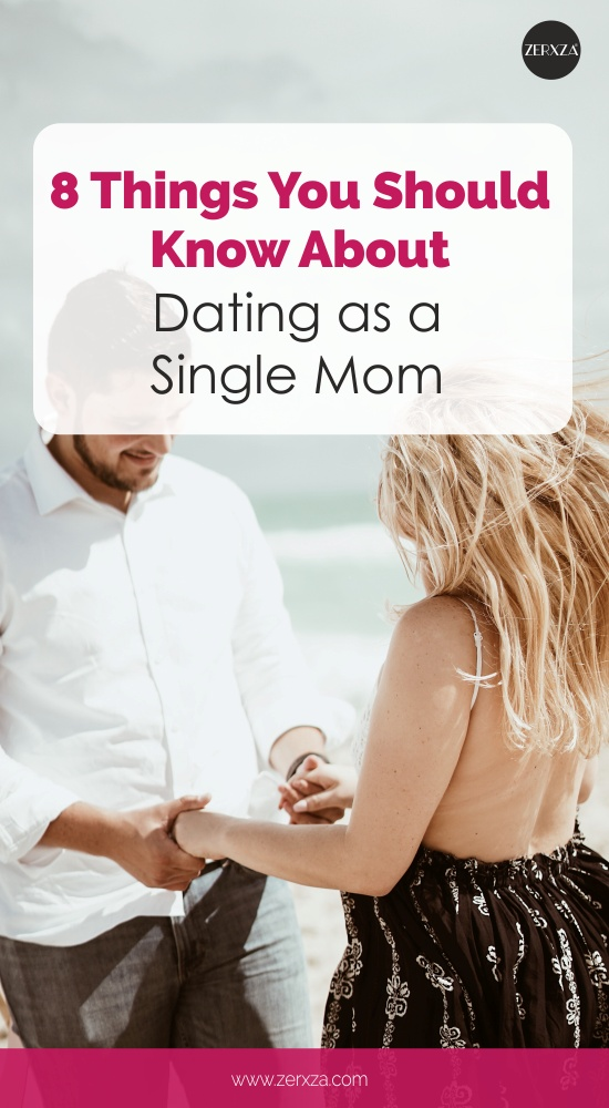8 Things You Should Know About Dating as a Single Mom