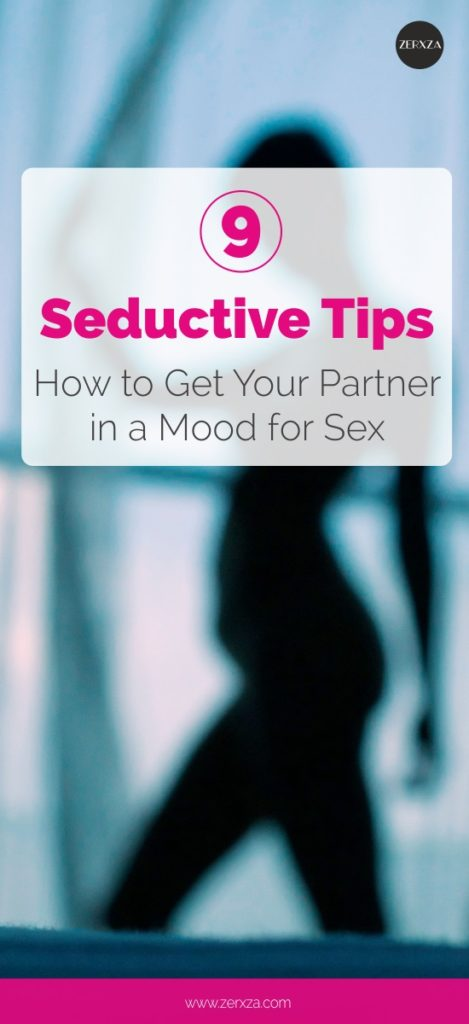 How to Get Your Partner in a Mood for Sex - 9 Seductive Tips