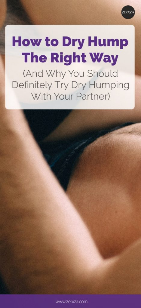 How to Dry Hump the Right Way (+ BestTips to Make Dry Humping Fun)