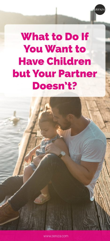 Relationship and Having Children - What to Do If You Want to Have Children but Your Partner Doesn't