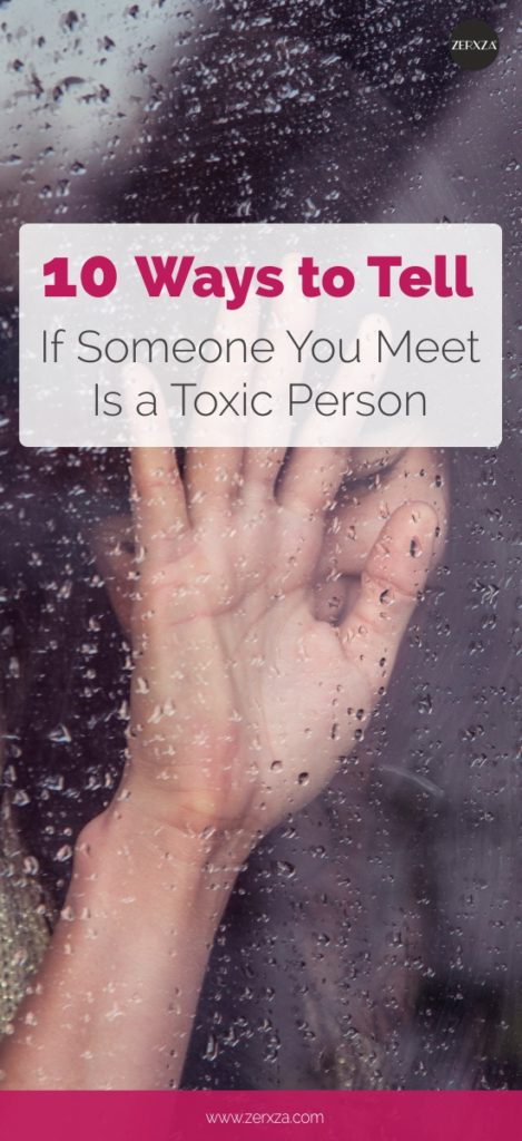 10 Ways to Tell If Someone You Meet Is a Toxic Person - Toxic Relationships