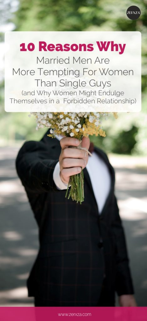 Forbidden Relationships - 10 Reasons Why Married Men Are More Tempting Than Single Guys