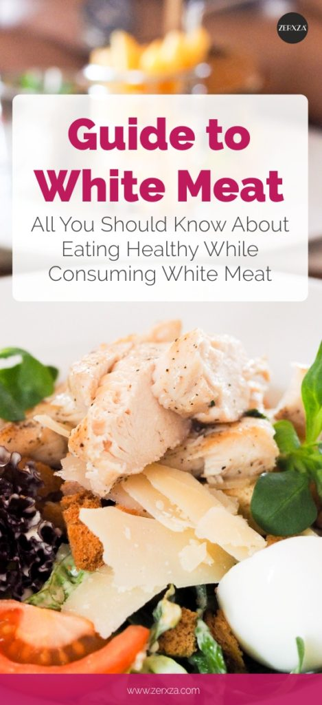 Guide to White Meat - How to Eat Healthy While Consuming White Meats