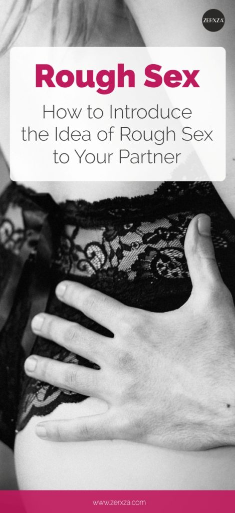 Rough Sex Guide - Is It Normal and How to Introduce it to Your Partner