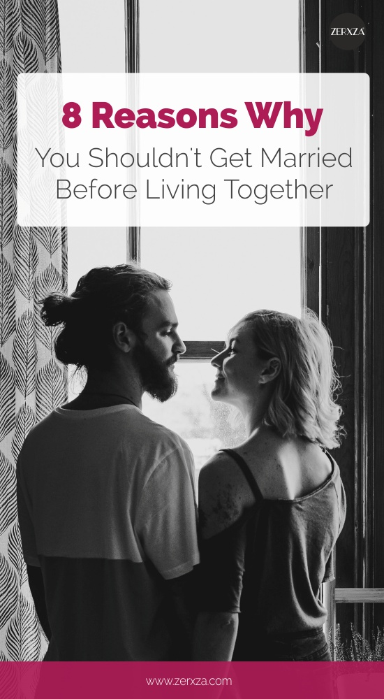 8 Reasons Why You Shouldn't Get Married Before Living Together