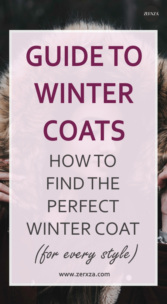 Guide to Winter Coats - How to Find The Perfect Coat for Every Taste
