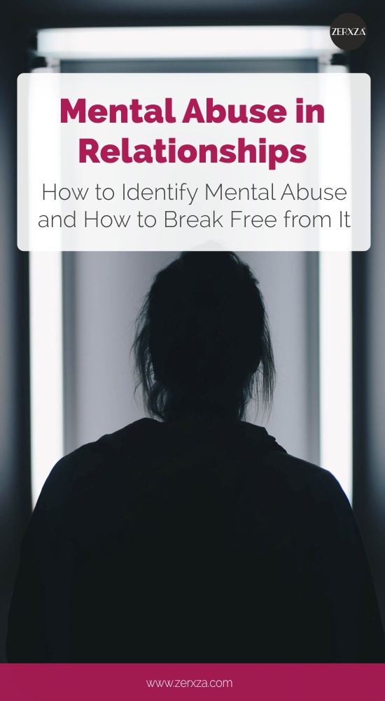 Mental Abuse in Relationships - How to Identify Mental Abuse and How to Break Free