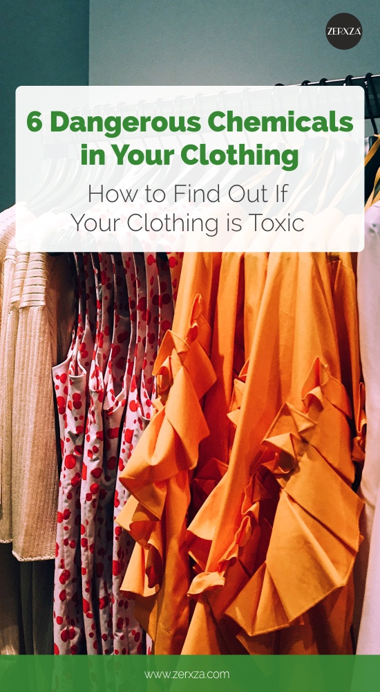 6 Dangerous Chemicals in Your Clothing - How to Find Out Which Toxins Your Clothing Has