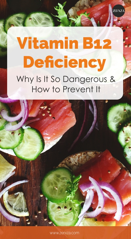 Vitamin B12 Deficiency Dangers - Why Is It So Dangerous and How to Prevent It