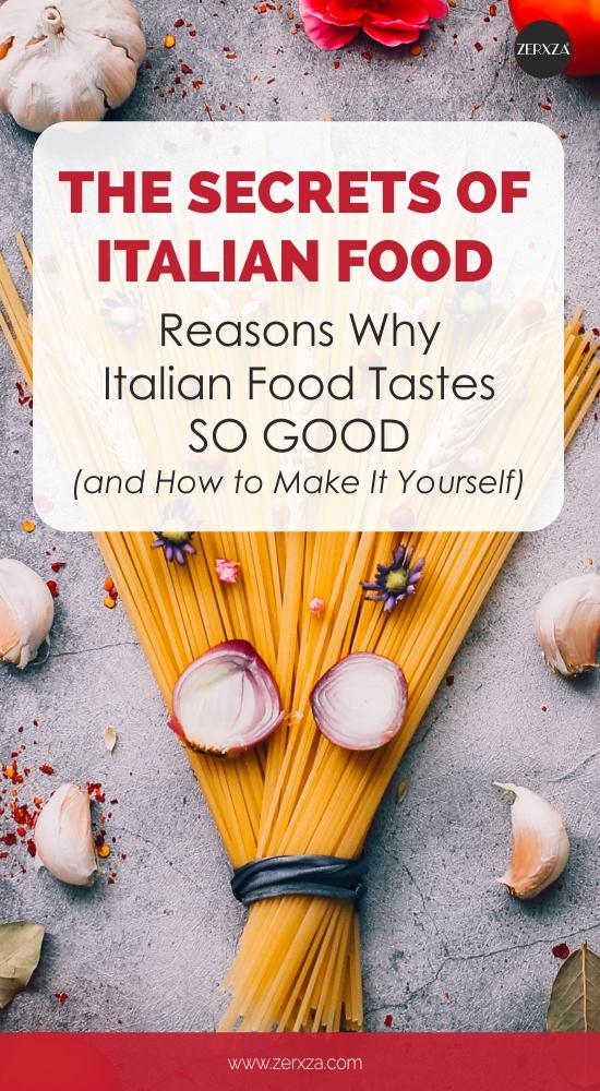 The Secrets of Italian Food - Reasons Why It Tastes So Good - Italian Cuisine Tips