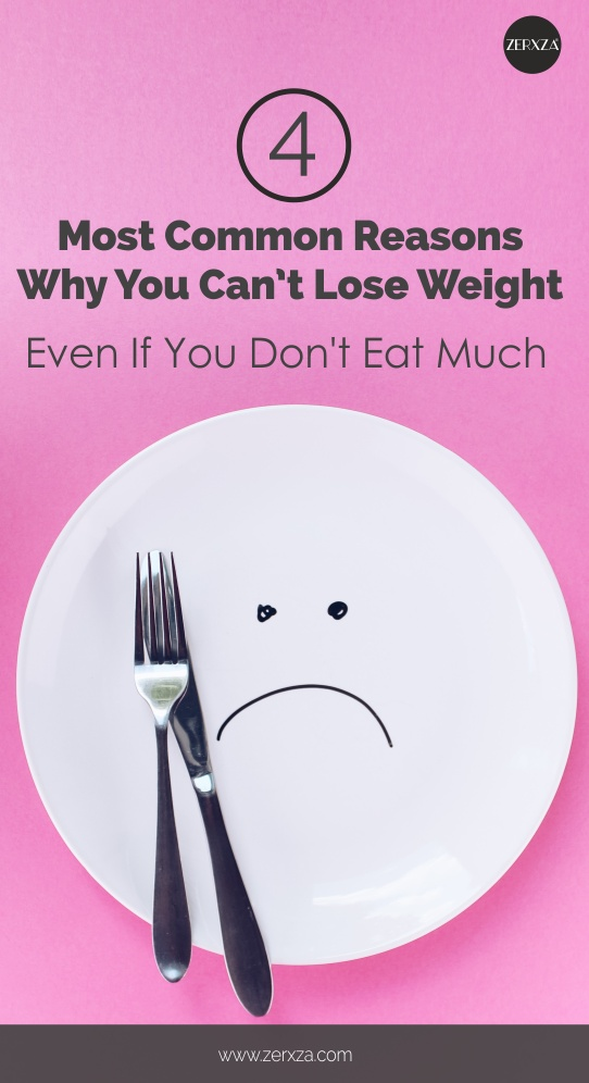 4 Common Reasons Why You Can't Lose Weight Even If You Don't Eat Much