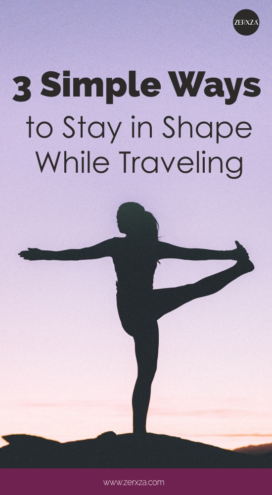 Simple Ways to Stay in Shape While Traveling
