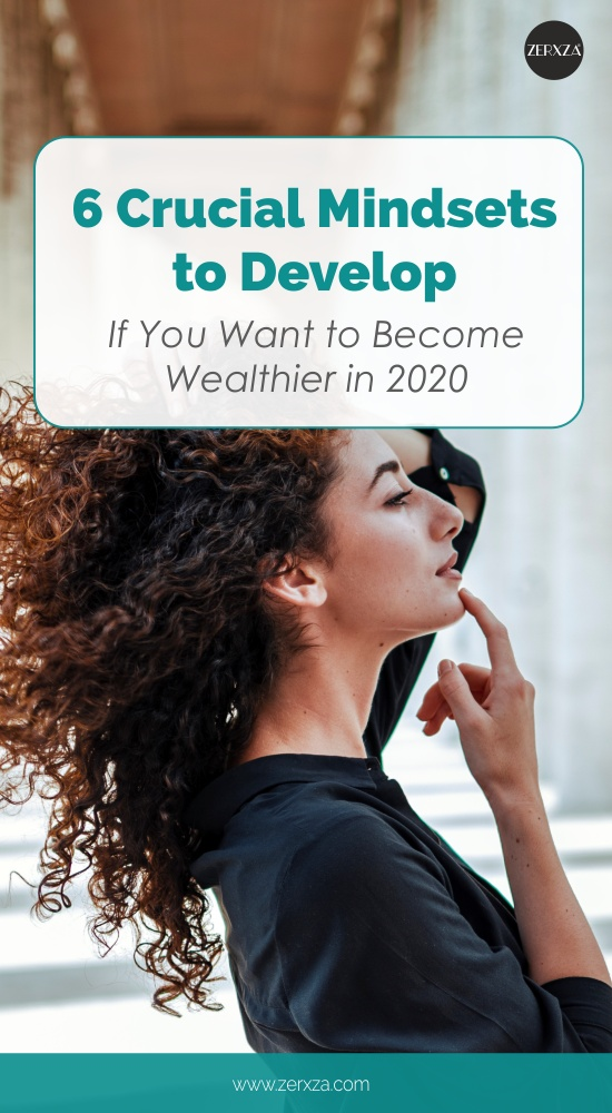 6 Crucial Mindsets to Develop if You Want to Become Wealthy in 2020