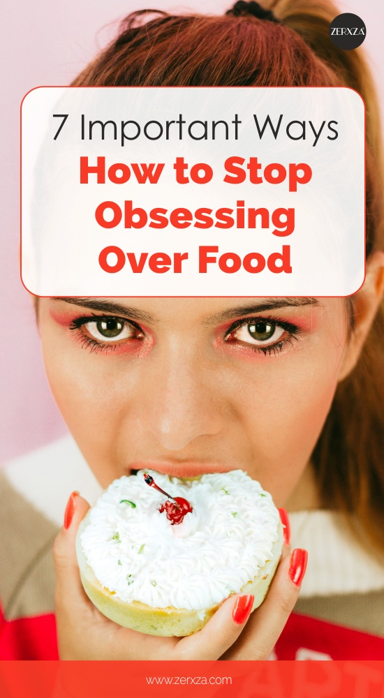 7 Important Ways How to Stop Obsessing Over Food