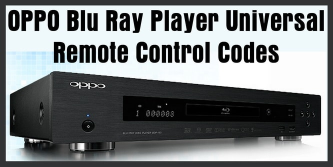OPPO Blu Ray Player Universal Remote Control Codes