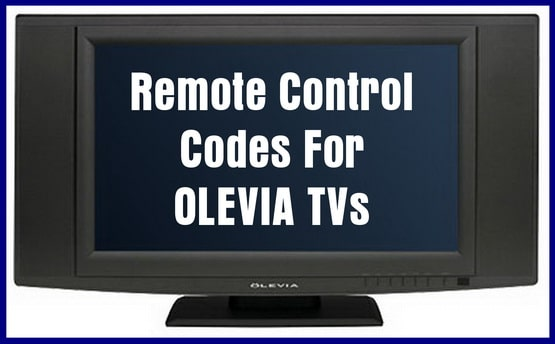 Remote codes for Olevia TVs