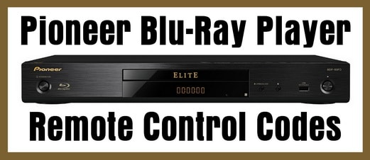 Pioneer Blu-Ray Disc Player Remote Codes
