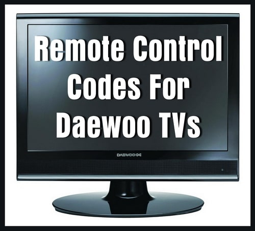 Remote Codes For Daewoo TVs