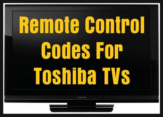 Toshiba TVs - Remote Control Codes