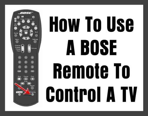 How To Use A BOSE Remote To Control A TV