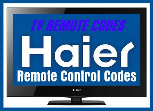 Remote Control Codes For Haier TVs