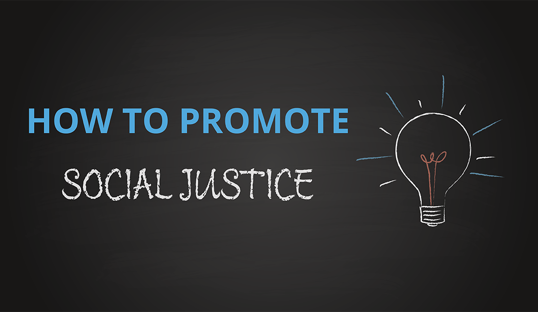 What to do When You Want to Promote Social Justice?