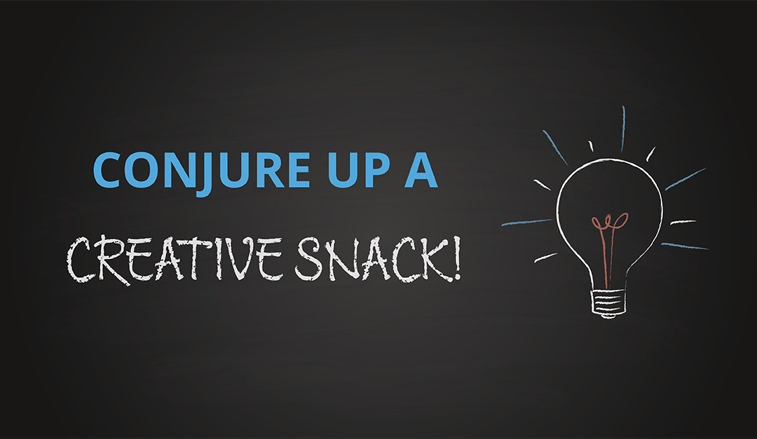 Conjure up a Creative Snack!