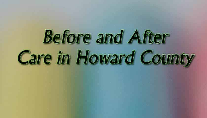 Before and after care in howard county md