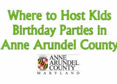 Birthday Party Place Ideas for Anne Arundel County Maryland