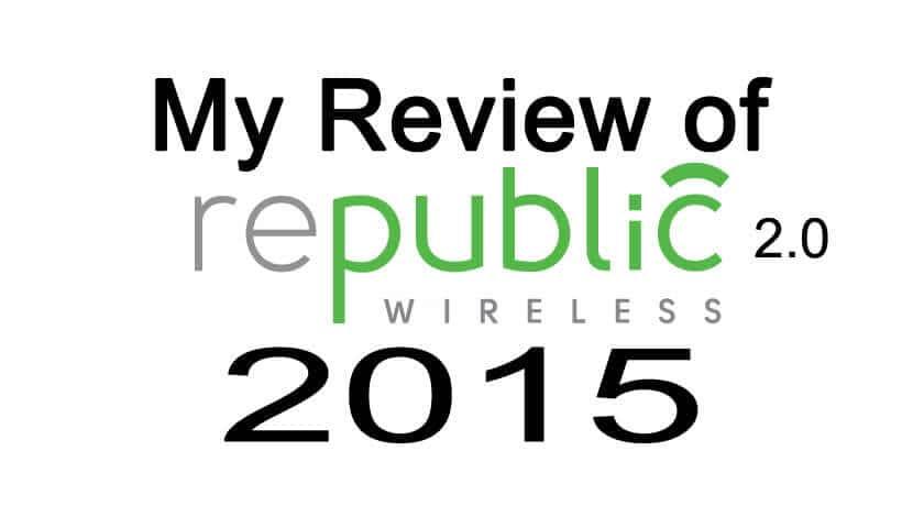 Republic Wireless 2.0 Review 2015