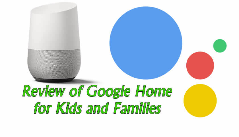 Google Home Review for Families and Kids
