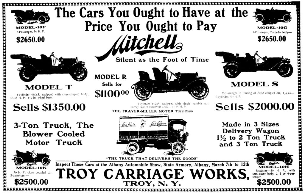 Inspect These Cars at the Albany Automobile Show, State Armory, Albany, March 7th to 12th TROY CARRIAGE WORKS, TROY, N. Y.