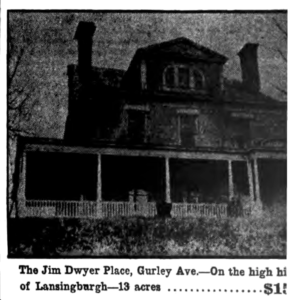 The Jim Dwyer Place, Gurley Ave. On the hi[...] of Lansingburgh—13 acres...$1500