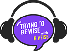 tryingtobewisepodcast