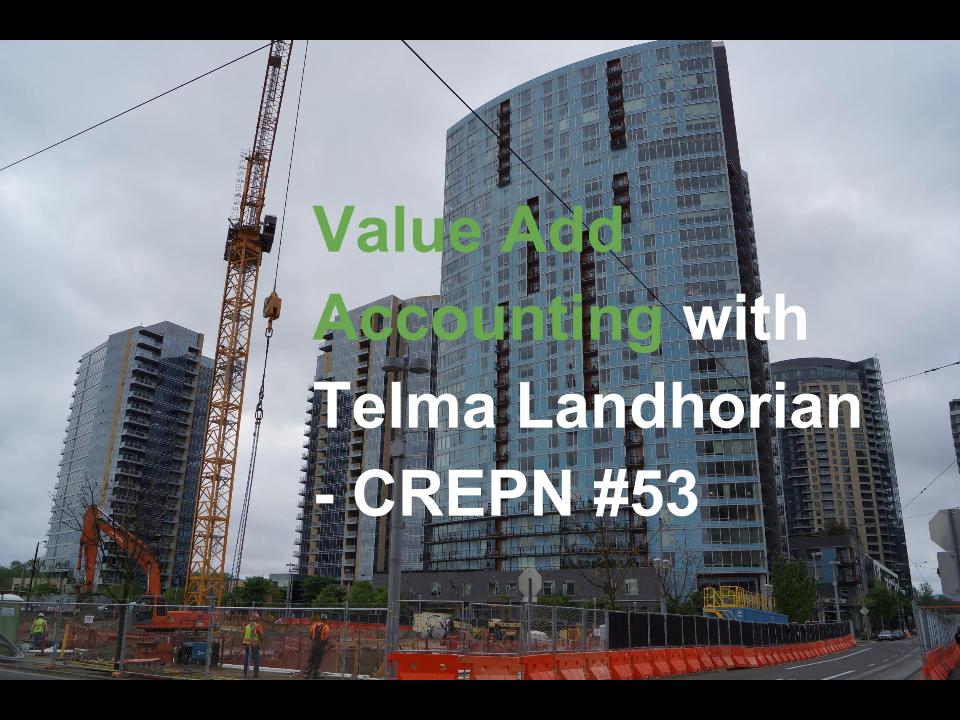 Value Add Accounting with Telma Landhorian - CREPN #53