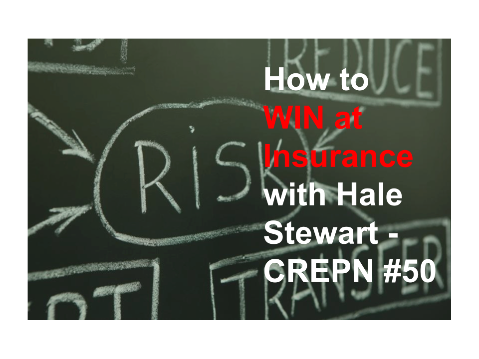 How to Win at Insurance with Hale Stewart - CREPN #50