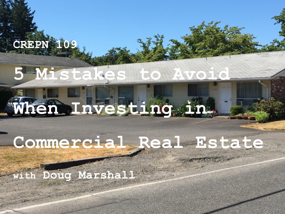 CREPN 109 - 5 Mistakes to Avoid When Investing in Commercial Real Estate with Doug Marshall