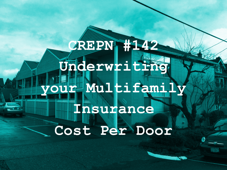 CREPN #142 - Underwriting your Multifamily Insurance Cost Per Door