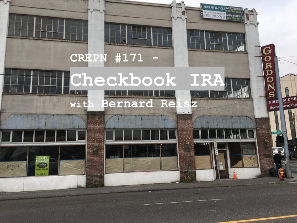 CREPN #171 - Checkbook IRA with Bernard Reisz
