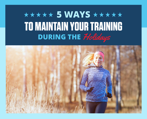Female runner runs on a cold day. Text on design reads 5 Ways to Maintain Your Training During the Holidays. Read more at https://downhilltodowntown.com/training-during-the-holidays/