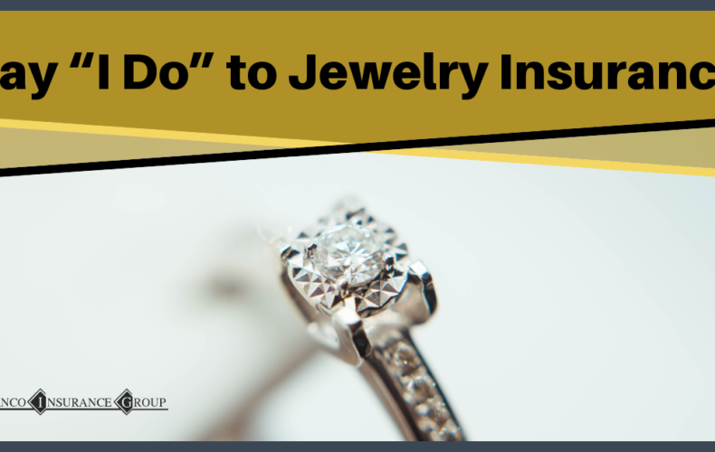 "Say ""I Do"" to Jewelry Insurance"