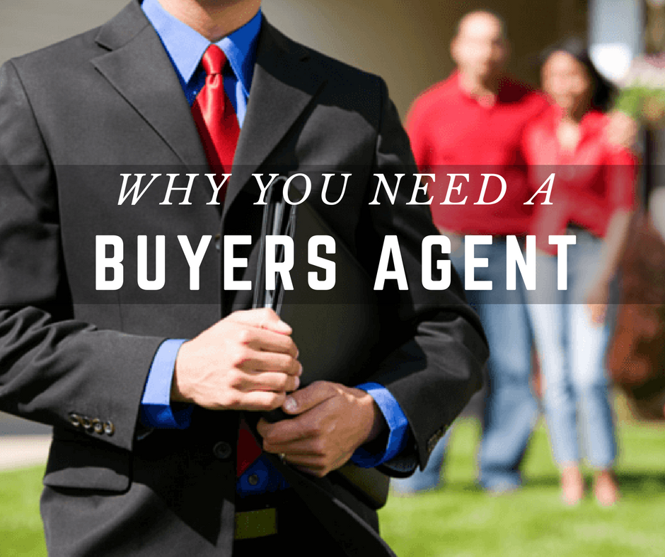 Why You Need a Buyers Agent