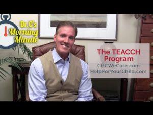 The TEACCH Program - Dr. C's Morning Minute 147