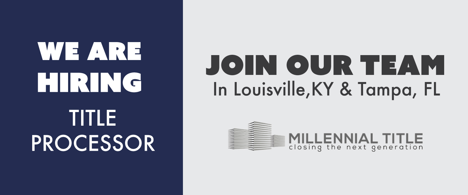 Job Opening  |  Title Processor in Louisville, KY & Tampa, FL
