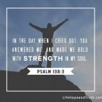 Encouraging_Bible_Verse_LHT_Strength_Psalm138_3_472_446_80