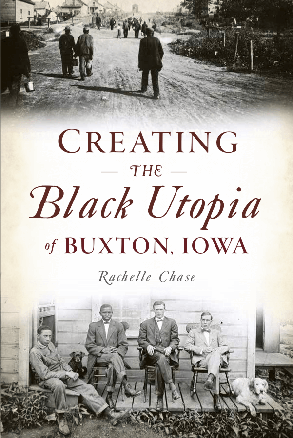 Creating the Black Utopia of Buxton, Iowa