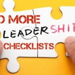 No More Leadership Checklists